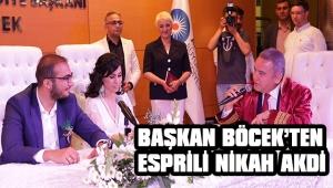 BAŞKAN BÖCEK'TEN ESPRİLİ NİKAH AKDİ