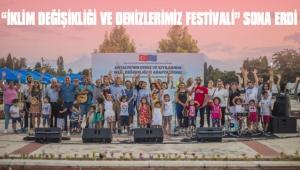 """""""İKLİM DEĞİŞİKLİĞİ VE DENİZLERİMİZ FESTİVALİ"""" SONA ERDİ"""
