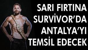 SARI FIRTINASURVİVOR'DAANTALYA'YI TEMSİL EDECEK