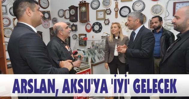 ARSLAN, AKSU'YA 'İYİ' GELECEK