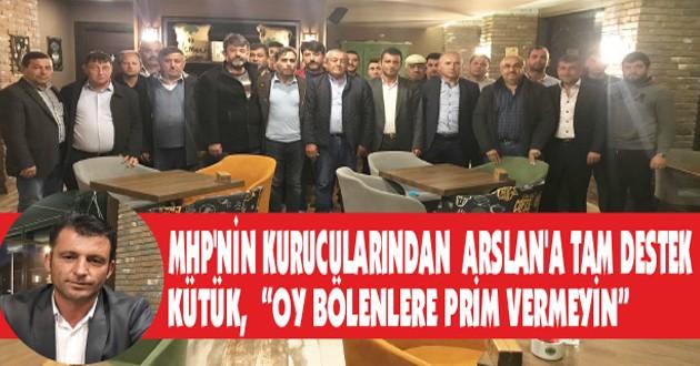 MHP'NİN KURUCULARINDAN ARSLAN'A TAM DESTEK