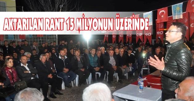 """ÖZEN, """"AKTARILAN RANT 15 MİLYONUN ÜZERİNDE"""""""