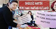 ENGELSİZ KAFE'DE YERLİ MALI HAFTASI KUTLANDI