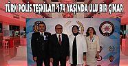 TÜRK POLİS TEŞKİLATI 174 YAŞINDA ULU BİR ÇINAR